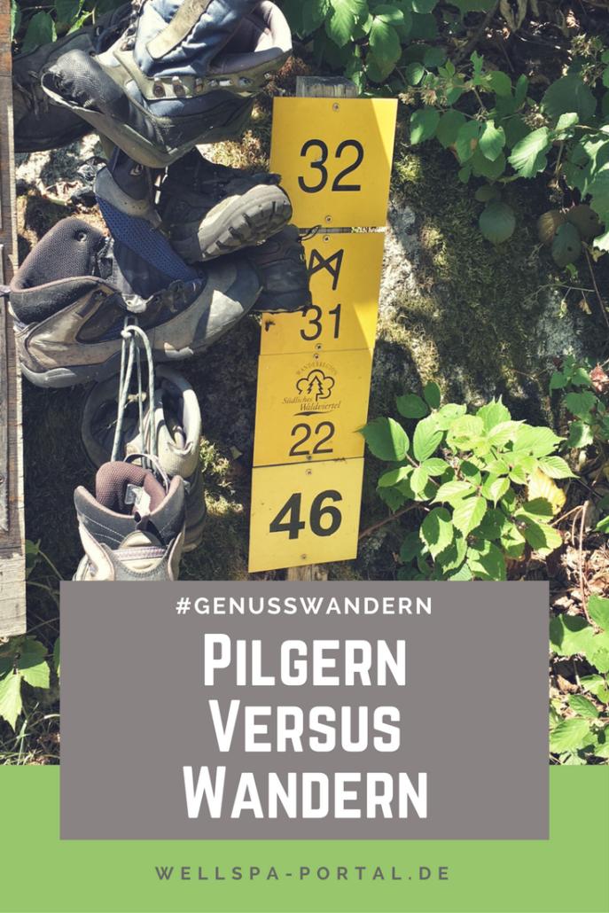 Genusswandern Pilgern versus Wandern