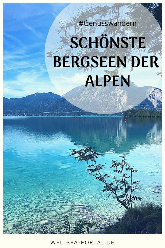 Schönste Bergseen Alpen. Urlaub am See in den Alpen. Seenliebe in Sachen Genusswandern. Auszeit in Bayern für Ausflugsziele am Wochenende. #Auszeit #Seenliebe